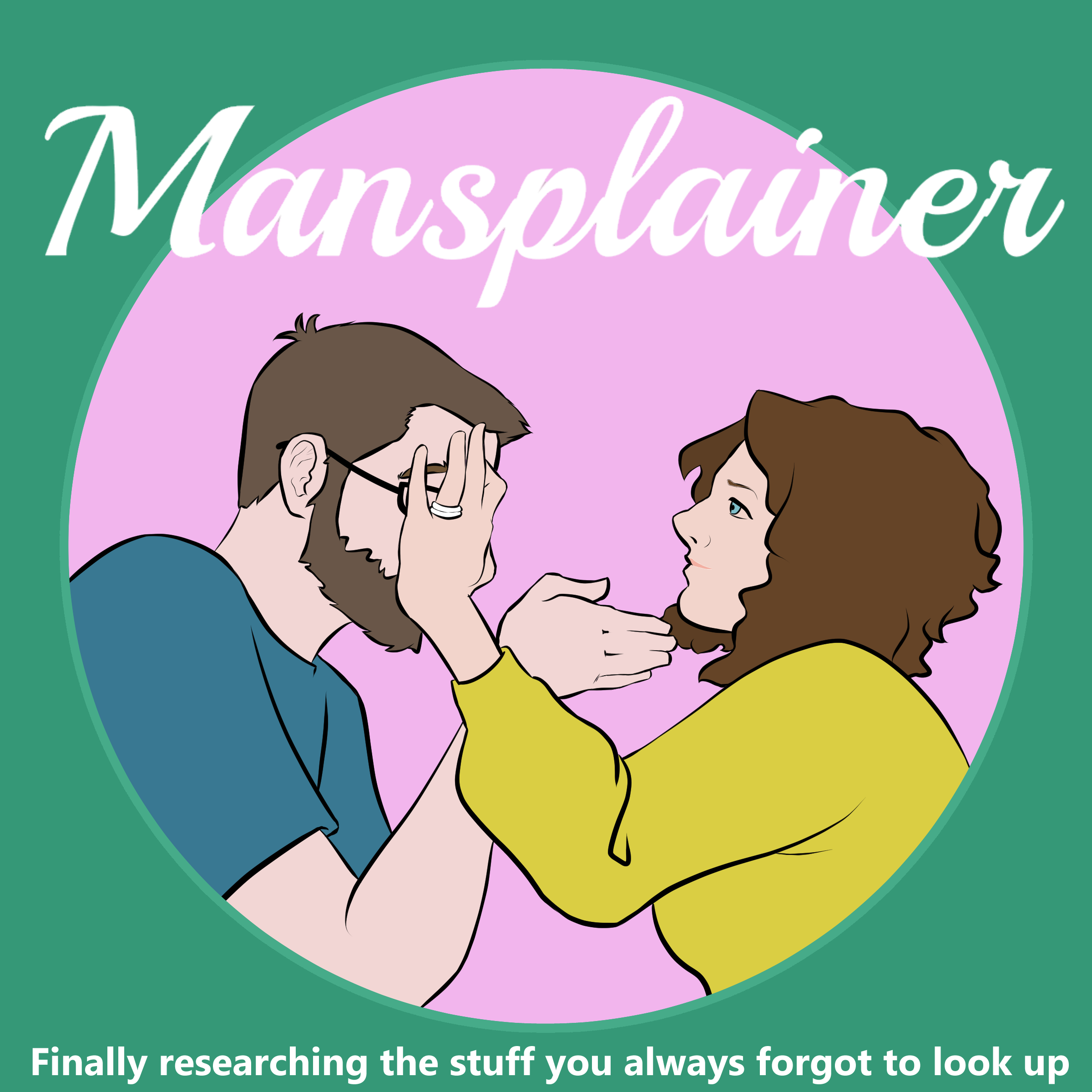 Mansplainer cover art - Patti covers Spencer's face while he was obviously mid-exposition